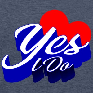 YES I DO - Men's Premium T-Shirt