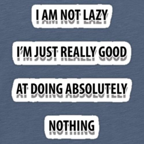 Not Lazy - Men's Premium T-Shirt