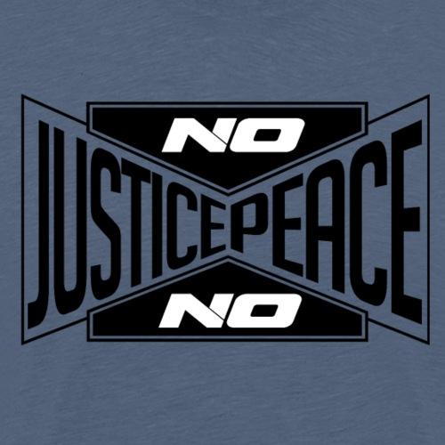 No justice, no peace (noir) / Pas de justice... - T-shirt Premium Homme