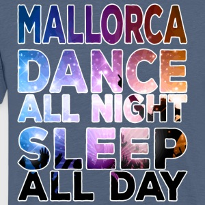 MALLORCA - Dance all night sleep all day - Men's Premium T-Shirt