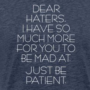 Chers Haters! - T-shirt Premium Homme
