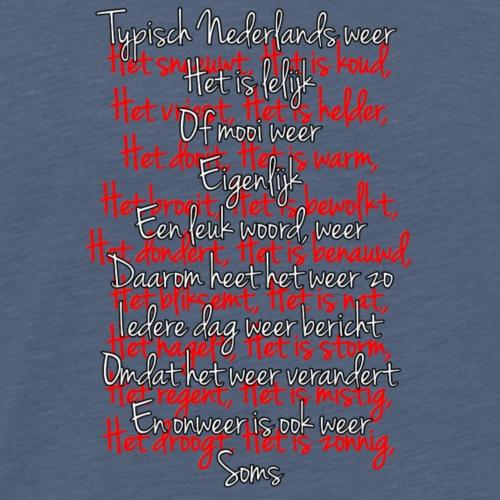 Typisch Nederlands weer - wit handschrift - Mannen Premium T-shirt