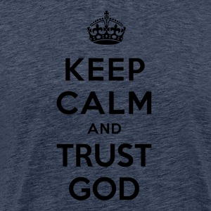 Keep Calm and Trust God - Camiseta premium hombre