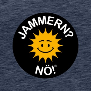 Jammern? Nö! - Männer Premium T-Shirt