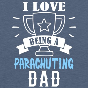 i love being a dad parachuting - Men's Premium T-Shirt