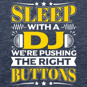 SLEEP WITH A DJ - PUSHING THE RIGHT BUTTONS - Men's Premium T-Shirt