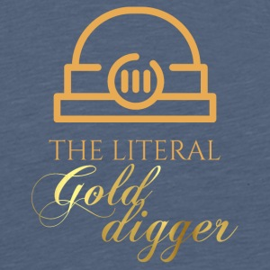 Mining: The literal Gold Digger - Men's Premium T-Shirt
