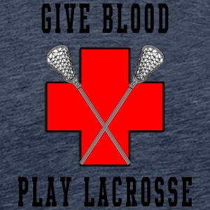 Lacrosse Give Blood Play Lacrosse - Men's Premium T-Shirt
