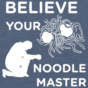 Believe your noodle master white - Men's Premium T-Shirt