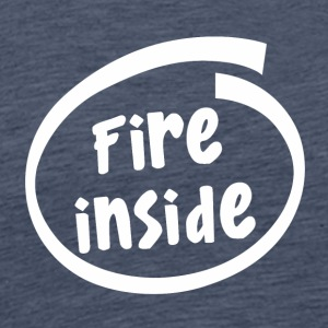 fire inside (1817B) - Men's Premium T-Shirt