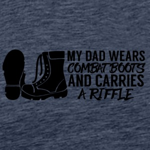 Military / Soldiers: My Dad Wears Combat Boots And - Men's Premium T-Shirt