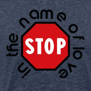 stop_in_the_name_of_love - Men's Premium T-Shirt
