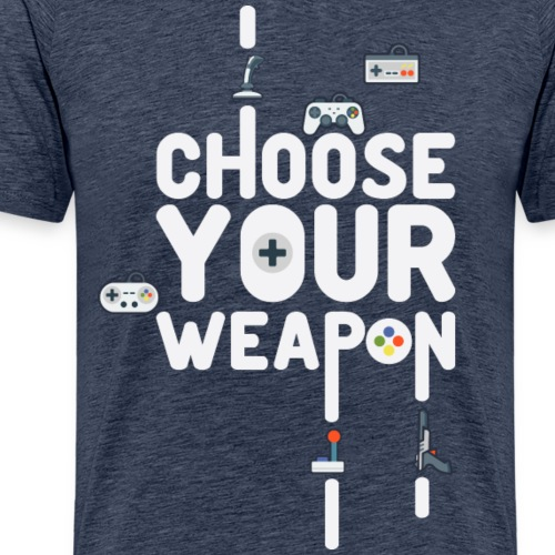 Choose Your Weapon 1 - Men's Premium T-Shirt