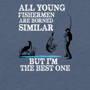 All young fisherman are borned similar - Men's Premium T-Shirt