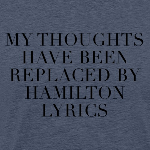 Hamilton The Musical Lyrics - Men's Premium T-Shirt