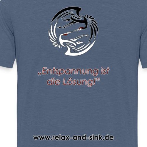Entspannung ist die Lösung - Männer Premium T-Shirt