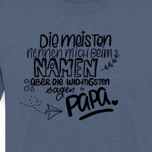 Nenn mich Papa - Männer Premium T-Shirt