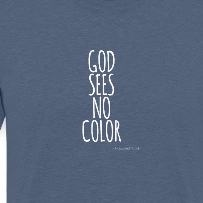 GOD SEES NO COLOR / white