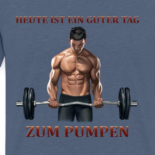 HEUTE IST EIN GUTER TAG ZUM PUMPEN - Männer Premium T-Shirt