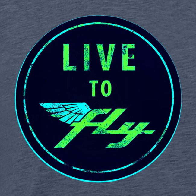 LIVE TO FLY