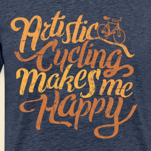 Kunstrad   Artistic Cycling Makes Me Happy - Männer Premium T-Shirt