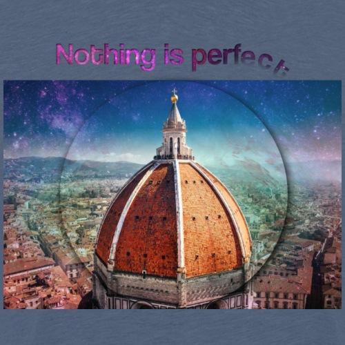 Nothing is Perfect - Maglietta Premium da uomo