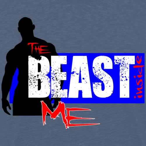 Do you have the BEAST INSIDE you? - Maglietta Premium da uomo