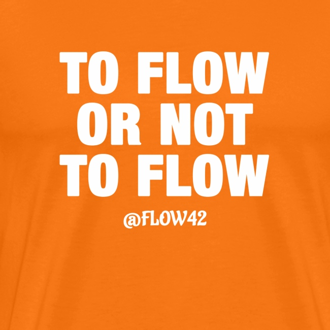 TO FLOW OR NOT TO FLOW