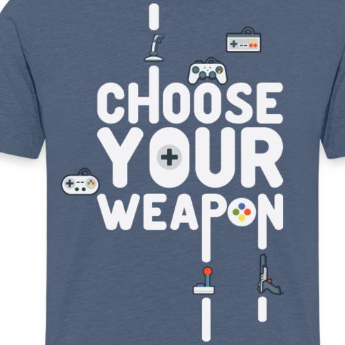 Choose Your Weapon 1 - Men's Premium T-Shirt