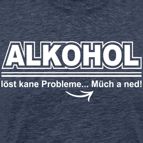 Alkohol löst kane Probleme - Männer Premium T-Shirt