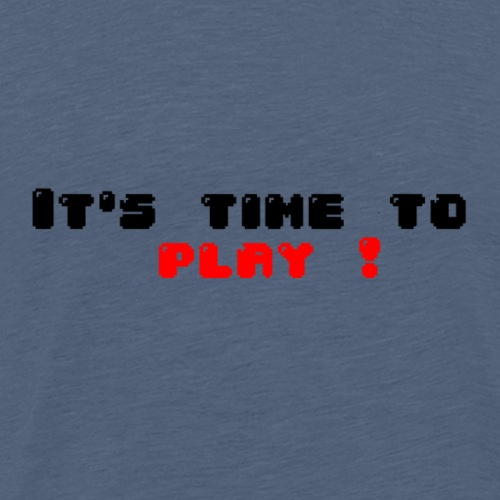 It s time to play Logo - T-shirt Premium Homme