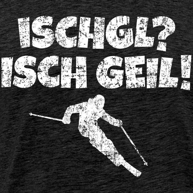 Ischgl Ischgeil Skifahrer (Weiß) Winter Apres-Ski