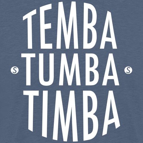 TEMBA TUMBA TIMBA - Men's Premium T-Shirt