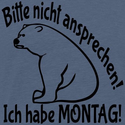Montag Büro Arbeit Schule Sprüche Bär - Männer Premium T-Shirt