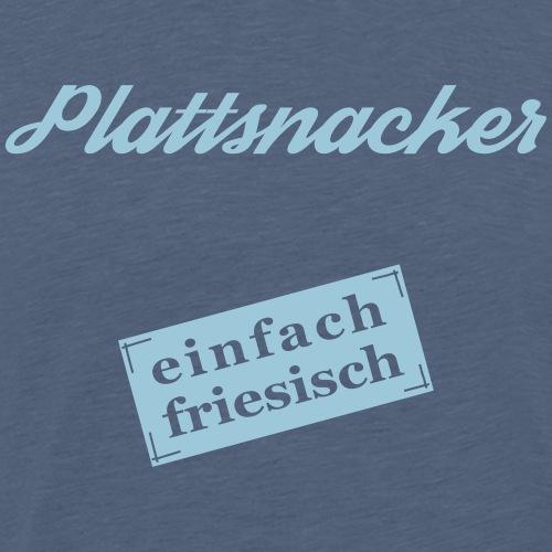 Plattsnacker - einfach friesisch - Männer Premium T-Shirt