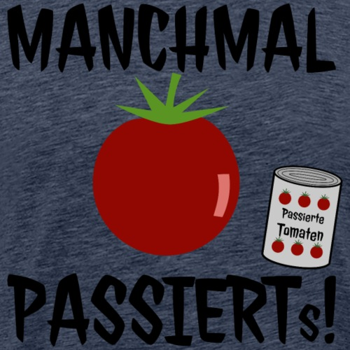 Hobby Küche Kochen Sprüche Lustig Tomate Passiert - Männer Premium T-Shirt