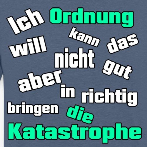 Chaos Katastrophe Ordnung sortieren in Reihenfolge - Männer Premium T-Shirt