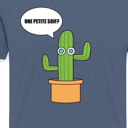 Le cactus: une petite soif? - T-shirt Premium Homme