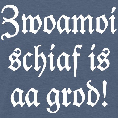 Zwoamoi schiaf is aa grod! Handwerker Spruch - Männer Premium T-Shirt