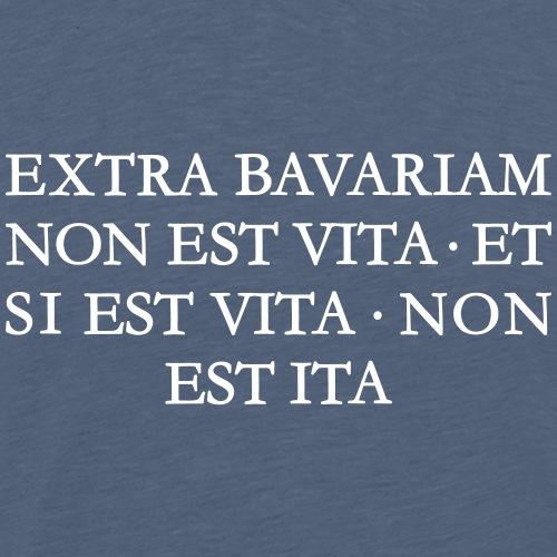 EXTRA BAVARIAM NON EST VITA Bayern Spruch - Männer Premium T-Shirt