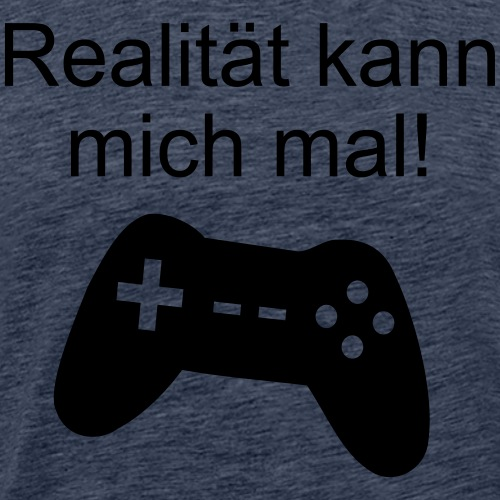 Zocker Gamer Realität Gaming Spruch - Männer Premium T-Shirt