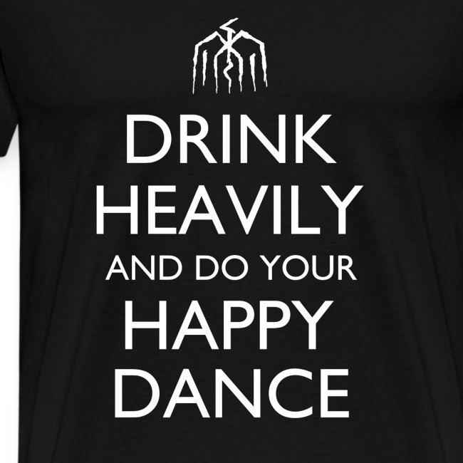 Drink Heavily and do your Happy Dance Design