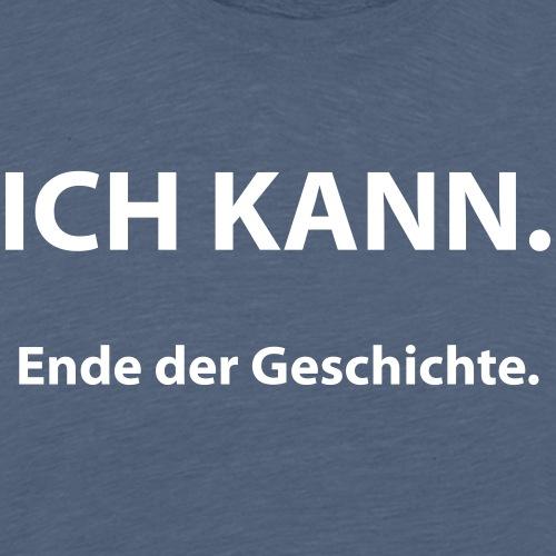 Ich kann. - Männer Premium T-Shirt