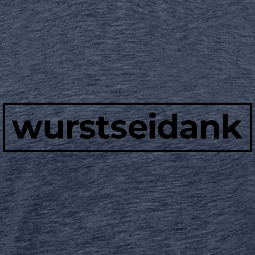 wurstseidank - Männer Premium T-Shirt
