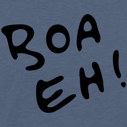 BOA EH! - Männer Premium T-Shirt