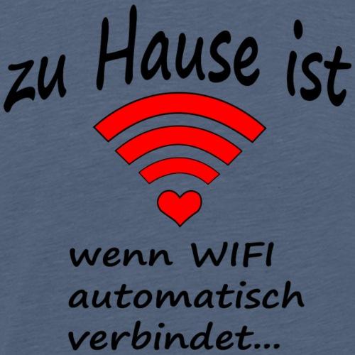 zu Hause ist... - Männer Premium T-Shirt