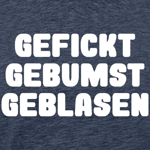 3G-Nachweis - gefickt gebumst geblasen - Männer Premium T-Shirt
