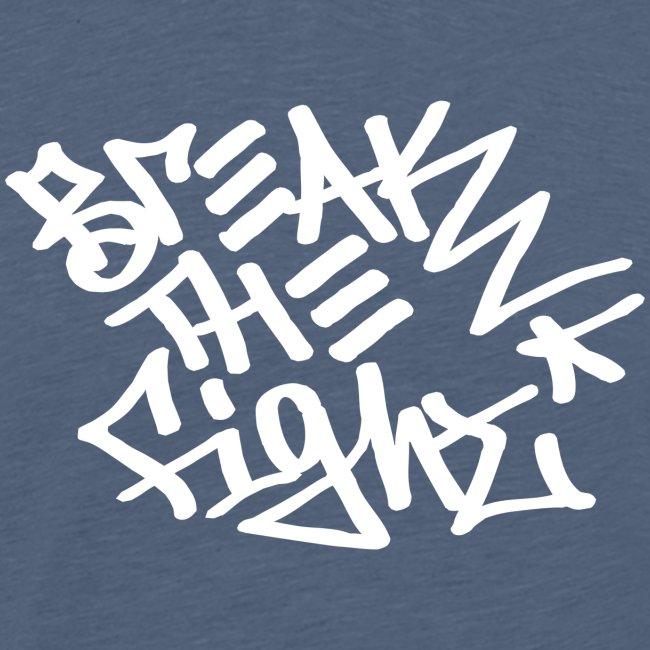 BREAK THE FIGHT