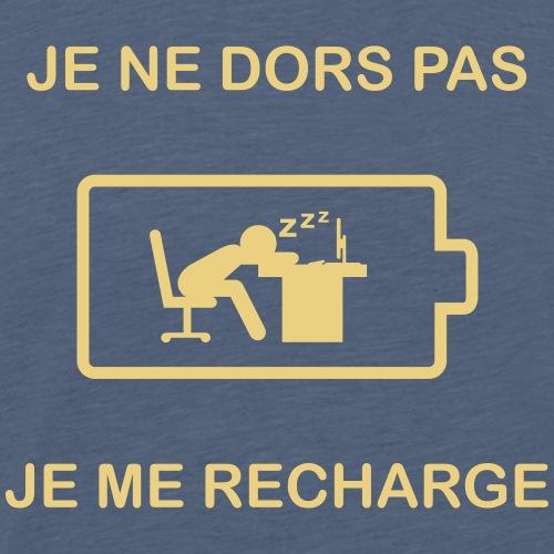 Je ne dors pas , je me recharge - T-shirt Premium Homme