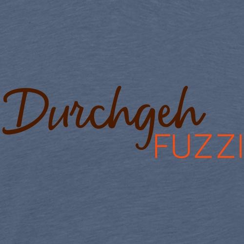 """Das """"Durchgehfuzzi""""-Shirt für Jäger - Männer Premium T-Shirt"""